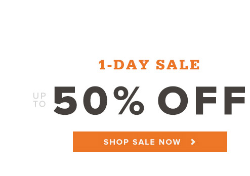 1-Day Sale. Up to 50% Off. Shop Sale Now.