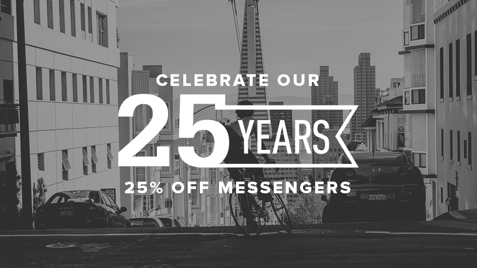 Celebrate Our 25 Years. 25% Off Messengers