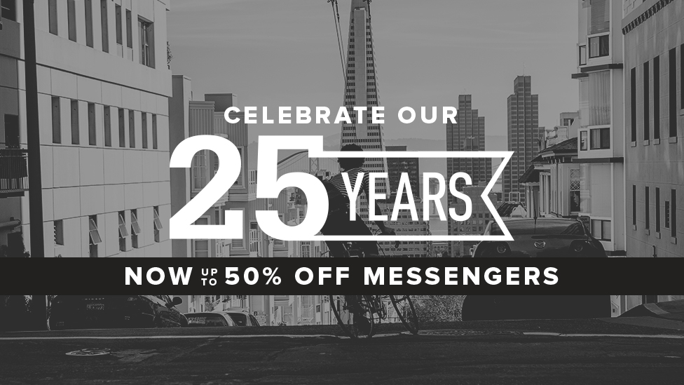 Celebrate Our 25 Years. Now Up To 50% Off Messengers