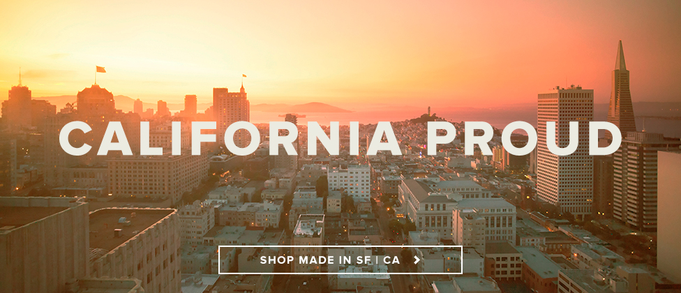 California Proud. Made in SF CA