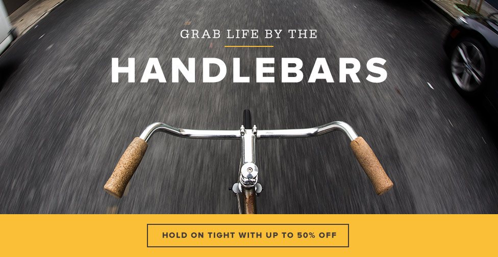Grab Life by the Handlebars