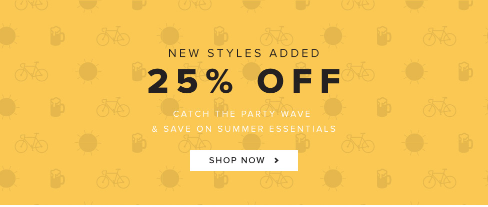 Save 25% Off, New Styles Added