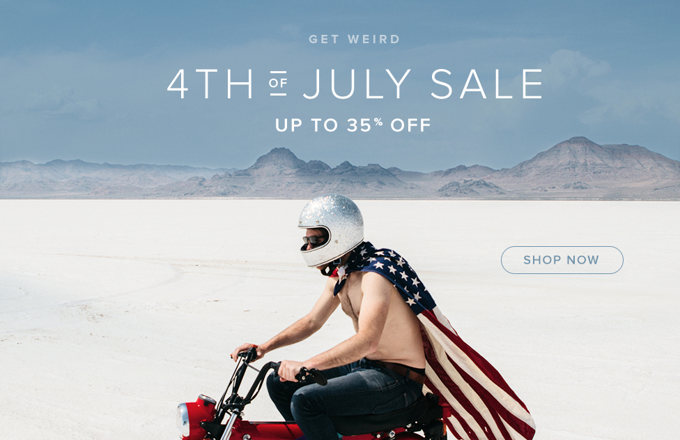 Get Weird — 4th of July Sale — 35% Off