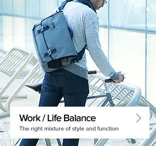 Work / Life Balance - The right mixture of style and function