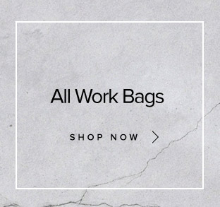 All Work Bags - Shop