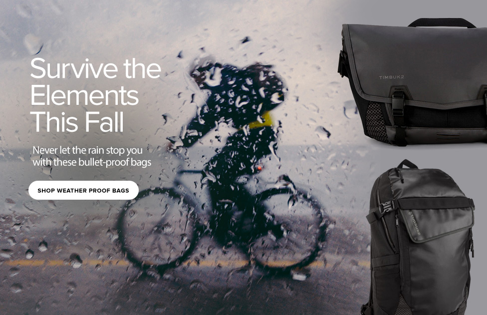 Survive the Elements This Fall - Never let the rain stop you with these bullet-proof bags