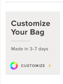 Customize Your Bag - Made in 3-7 days