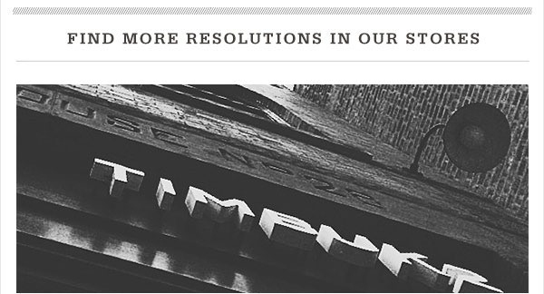 Find More Resolutions in Our Stores